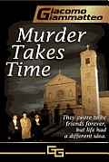 Murder Takes Time: Friendship & Honor Series, Book One