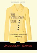 The Yellow Suit: A Guide for Women in Leadership