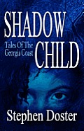 Shadow Child: Tales of the Georgia Coast