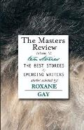 Masters Review Volume VI With Stories & Essays Selected by Roxane Gay