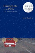 Driving Late to the Party: The Kansas Poems