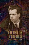 The Medium Is the Muse [Channeling Marshall McLuhan]