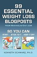 99 Essential Weight Loss Blogposts: So You Can Start, Stick to It, Keep It Off