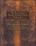 Researchers Library of Ancient Texts Volume 2 The Apostolic Fathers Includes Clement of Rome Mathetes Polycarp Ignatius Barnabas Papias Ju
