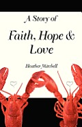 A Story of Faith, Hope and Love