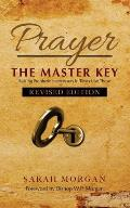 Prayer the Master Key (Revised Edition): Raising Prophetic Intercessors in Times Like These