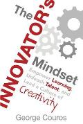 Innovators Mindset Empower Learning Unleash Talent & Lead A Culture Of Creativity
