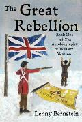 The Great Rebellion: Book One of the Autobiography of William Watson