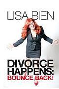 Divorce Happens: Bounce Back!