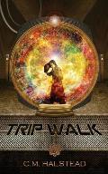 Trip Walk: Book One of The Tripper Series