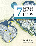 Seven Days of Prayer with Jesus: Small Group Study