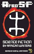Afro SF Science Fiction by African Writers