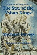 The Star of the Yshan Kings: The First Book in the Yshan Kings trilogy