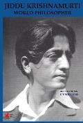 Jiddu Krishnamurti World Philosopher Revised Edition