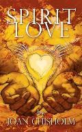 Spirit Love: A Memoir of Transformation