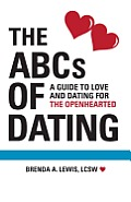 The ABCs of Dating: A Guide to Love and Dating for the Openhearted
