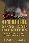 Other Sons and Daughters: A True Account of Civilian Convoy Drivers in Iraq