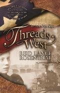 Threads West: An American Saga (Threads West, an American Saga Book 1)
