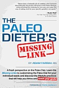Paleo Dieters Missing Link 2.0 The More Complete Practical Guide to Living the Paleo Diet Day in & Day Out