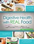 Digestive Health with Real Food: A Bigger, Better Practical Guide to Anti-Inflammatory, Nutrient Dense Diet for Ibs & Other Digestive Issues