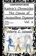 Katrin's Chronicles: The Canon of Jacquelene Dyanne, Vol. 1