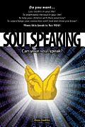 Soul Speaking: Can Your Soul Speak?