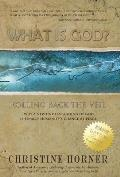 What Is God? Rolling Back the Veil