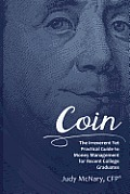 Coin: The Irreverent Yet Practical Guide to Money Management for Recent College Graduates
