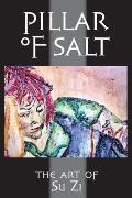 Pillar of Salt: The Art of Su Zi