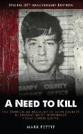 A Need To Kill: The True-Crime Account of John Joubert, Nebraska's Most Notorious Serial Child Killer
