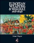 European Weapons and Warfare 1618-1648