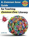 A Common Sense Guide for Teaching Common Core Literacy: Grades 6-12