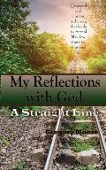 My Reflections With God: A Straight Line