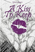 A Kiss To Keep: Uncommon Love Found In An Uncommon Place