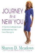 Journey to a New You: A Transformational Guide to Discovering Your Inner Strengths