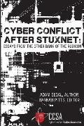 Cyber Conflict After Stuxnet: Essays from the Other Bank of the Rubicon