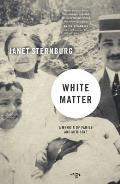White Matter A Memoir of Family & Medicine