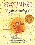 Gwynne, Fair & Shining (Gold Ink Award Winner)