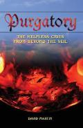 Purgatory: The Helpless Cries from Beyond the Veil / Black and White