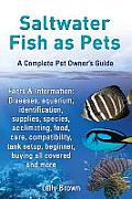 Saltwater Fish as Pets. Facts & Information: Diseases, Aquarium, Identification, Supplies, Species, Acclimating, Food, Care, Compatibility, Tank Setup