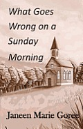 What Goes Wrong on a Sunday Morning