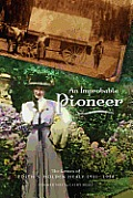 An Improbable Pioneer: The Letters of Edith S. Holden Healy 1911-1950