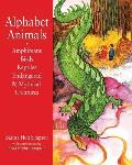 Alphabet Animals Amphibians Birds Reptiles Endangered & Mythical Creatures: Poems for Children