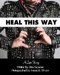 Heal This Way A Love Story Lady Gaga