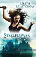 Steelflower at Sea Steelflower Chronicles book 2