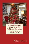 The Modern Woman's Guide to an Old Fashioned Christmas