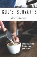 God's Servants: Life lessons from the greatest