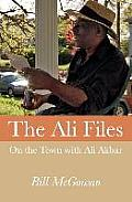 The Ali Files: On the Town with Ali Akbar