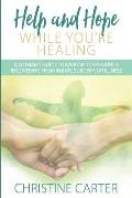 Help and Hope While You're Healing: A woman's guide toward wellness while recovering from injury, surgery, or illness