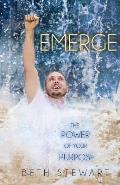 Emerge: The Power of Your Purpose